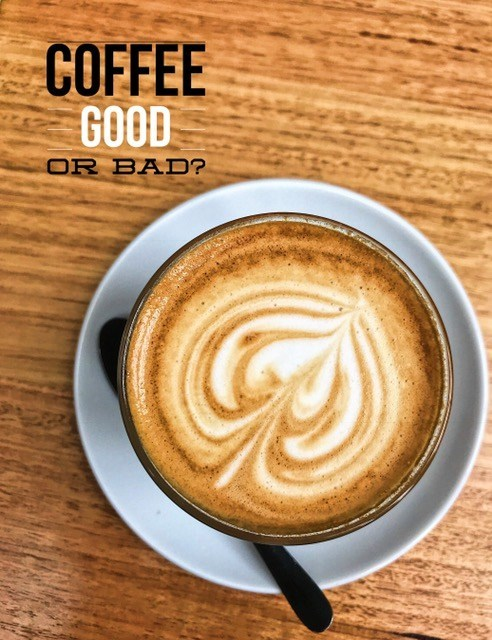 Nutrition blog - is coffee good or bad